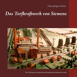 Das Torfkraftwerk von Siemens von Sträter,  Hans-Jürgen