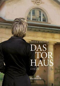 Das Torhaus von Dreher,  Helga