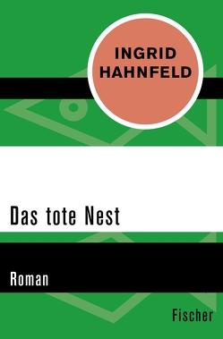 Das tote Nest von Hahnfeld,  Ingrid