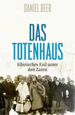 Das Totenhaus von Beer,  Daniel, Rullkötter,  Bernd