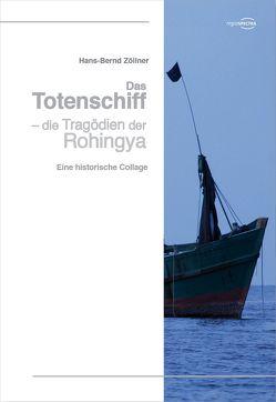 Das Totenschiff – die Tragödien der Rohingya von Zöllner,  Hans-Bernd
