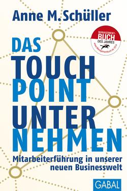 Das Touchpoint-Unternehmen von Schüller,  Anne M