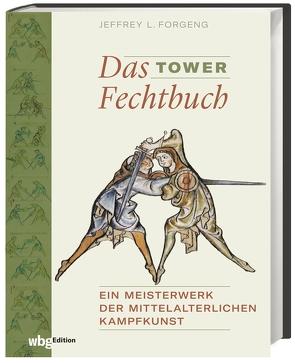 Das Tower Fechtbuch von Forgeng,  Jeffrey