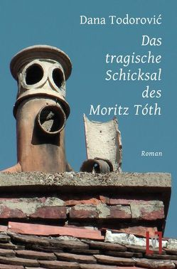 Das tragische Schicksal des Moritz Tóth von Todorović,  Dana, Veselinovic,  Elvira
