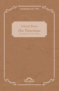 Das Tränenhaus von Dürkob,  Carsten, Reuter,  Gabriele