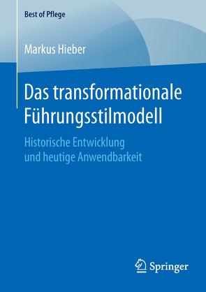 Das transformationale Führungsstilmodell von Hieber,  Markus