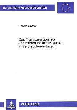 Das Transparenzprinzip und mißbräuchliche Klauseln in Verbraucherverträgen von Gozzo,  Débora