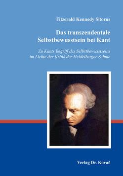 Das transzendentale Selbstbewusstsein bei Kant von Sitorus,  Fitzerald Kennedy