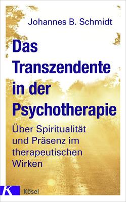 Das Transzendente in der Psychotherapie von Schmidt,  Johannes B.