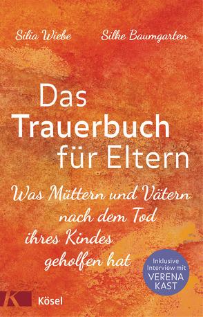 Das Trauerbuch für Eltern von Baumgarten,  Silke, Wiebe,  Silia
