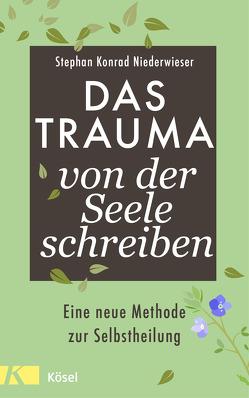 Das Trauma von der Seele schreiben von Niederwieser,  Stephan Konrad