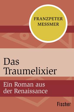 Das Traumelixier von Messmer,  Franzpeter