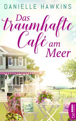 Das traumhafte Café am Meer von Hawkins,  Danielle, Lecaux,  Cécile G.