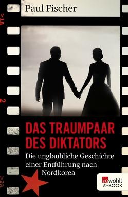 Das Traumpaar des Diktators von Fischer,  Paul, Längsfeld,  Sabine