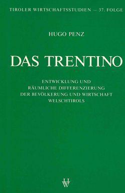 Das Trentino von Penz,  Hugo