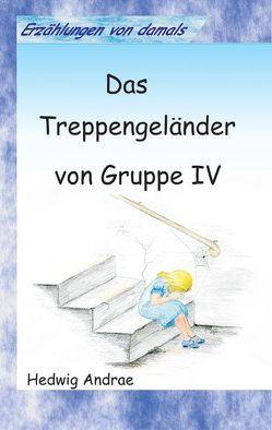 Das Treppengeländer von Gruppe IV von Andrae,  Hedwig, Reimer,  M