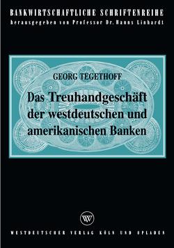 Das Treuhandgeschäft der westdeutschen und amerikanischen Banken von Tegethoff,  Georg