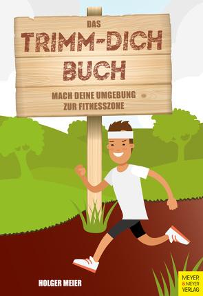 Das Trimm-dich-Buch von Meier,  Holger