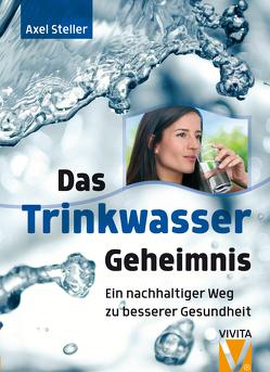 Das Trinkwassergeheimnis von Steller,  Axel