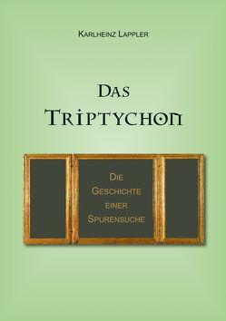 Das Triptychon von Lappler,  Karlheinz