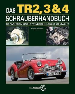 Das Triumph TR2, 3 & 4 Schrauberhandbuch von Roger Williams,  Roger, Williams,  Roger