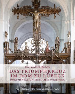 Das Triumphkreuz im Dom zu Lübeck von Richter,  Jan Friedrich