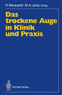 Das trockene Auge in Klinik und Praxis von Lemp,  Michael A., Marquardt,  Rolf