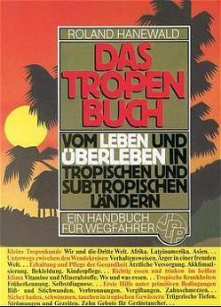 Das Tropenbuch von Hanewald,  Roland