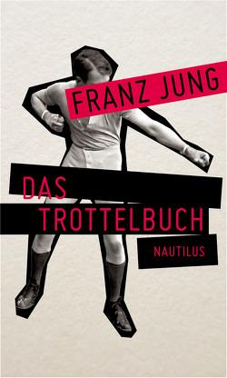 Das Trottelbuch von Jung,  Franz