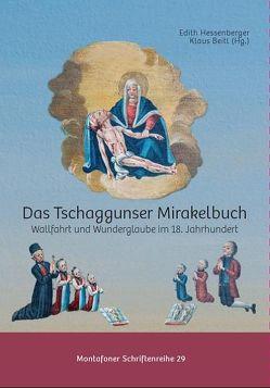 Das Tschaggunser Mirakelbuch von Beitl,  Klaus, Heimatschutzverein Montafon, Hessenberger,  Edith