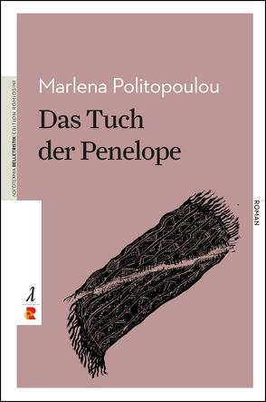 Das Tuch der Penelope von Gerakis,  Konstantinos, Hildebrand,  Birgit, Politopoulou,  Marlena