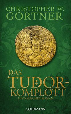 Das Tudor-Komplott von Gortner,  Christopher W., Pfaffinger,  Peter