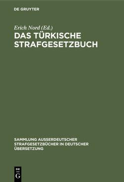 Das türkische Strafgesetzbuch von Nord,  Erich