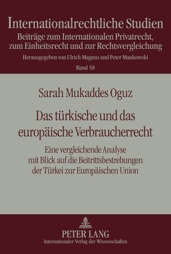 Das türkische und das europäische Verbraucherrecht von Oguz,  Sarah Mukkades