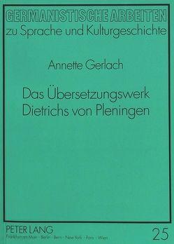 Das Übersetzungswerk Dietrichs von Pleningen von Gerlach,  Annette