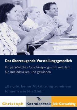 Das überzeugende Vorstellungsgespräch von Kazmierczak,  Christoph