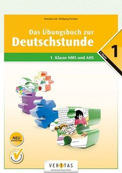 Das Übungsbuch zur Deutschstunde 1 (Neubearbeitung) von Leb,  Manuela, Pramper,  Wolfgang