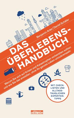 Das Überlebens-Handbuch von Arlet,  Benjamin, Schäfer,  Daniel
