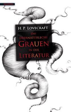 Das übernatürliche Grauen in der Literatur von Joshi,  S. T., Lovecraft,  H. P., Pechmann,  Alexander