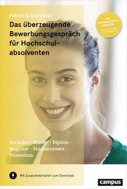Das überzeugende Bewerbungsgespräch für Hochschulabsolventen von Püttjer,  Christian, Schnierda,  Uwe