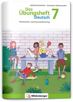Das Übungsheft Deutsch 7 von Drecktrah,  Stefanie, Velimvassakis,  Constanze