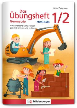 Das Übungsheft Geometrie 1/2 von Engelhardt,  Sebastian, Westermeyer,  Markus