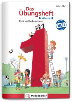 Das Übungsheft Mathematik 1 – DIN A4 von Keller,  Karl H, Kuchinke-Hofer,  Mario, Pfaff,  Peter