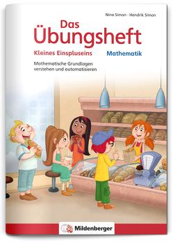 Das Übungsheft Mathematik – Kleines Einspluseins von Kuchinke-Hofer, Simon,  Hendrik, Simon,  Nina
