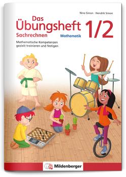 Das Übungsheft Sachrechnen Mathematik 1/2 von Simon,  Hendrik, Simon,  Nina