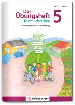 Das Übungsheft Texte schreiben 5 von Müller,  Bettina