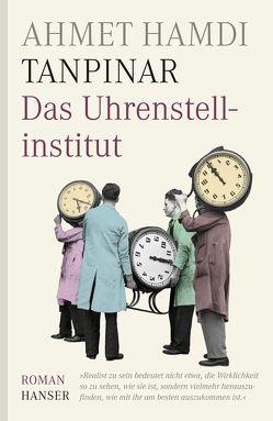 Das Uhrenstellinstitut von Kirchner,  Mark, Meier,  Gerhard, Tanpinar,  Ahmet Hamdi
