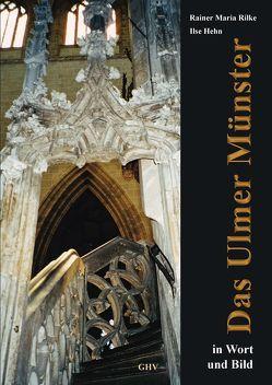 Das Ulmer Münster in Wort und Bild von Hehn,  Ilse, Rilke,  Rainer Maria