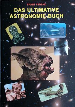 Das ultimative Astronomie-Buch von Ferzak,  Franz