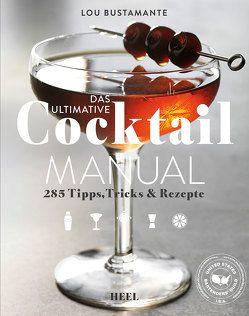 Das ultimative Cocktail Manual von Bustamante,  Lou